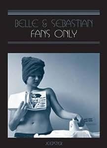 Belle And Sebastian: Fans Only [DVD] [2003]