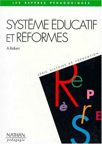 SYSTEME EDUCATIF ET REFORMES. De 1944 à nos jours