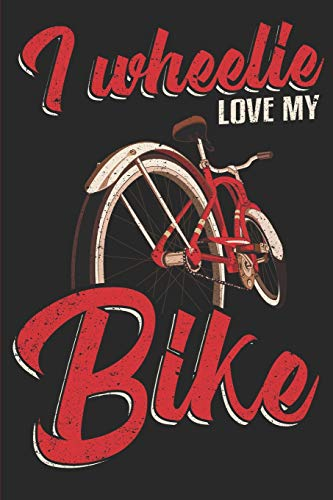 I Wheelie Love My Bike: Bicycle Tours Sightseeing  Journal, Diary or Planner (120 Blank Lined Pages - 6x9 Inches w/ Matte Cover Finish) [Lingua Inglese] di T. Landau