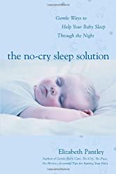 The No-Cry Sleep Solution: Gentle Ways to Help Your Baby Sleep Through the Night by Elizabeth Pantley (2002) Paperback