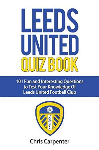 Leeds United Quiz Book por Chris Carpenter