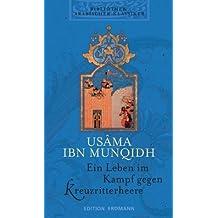 Bibliothek Arabischer Klassiker: Ein Leben im Kampf gegen Kreuzritterheere