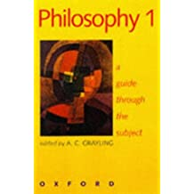 Philosophy 1: A Guide Through the Subject: A Guide Through the Subject Vol 1 (1998-08-27)