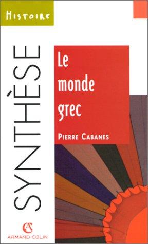 Le monde grec par Pierre Cabanes