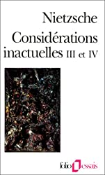 Considérations inactuelles III et IV