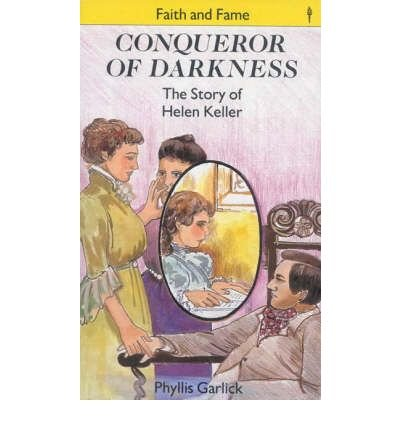 Conqueror of darkness : the story of Helen Keller