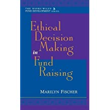 Ethical Decision Making (The AFP/Wiley Fund Development Series)