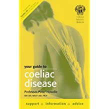 The Royal Society of Medicine Your Guide to Coeliac Disease (RSM)
