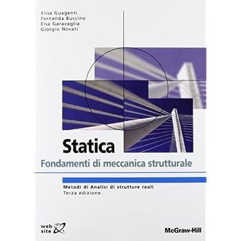 Statica. Fondamenti Di Meccanica Strutturale