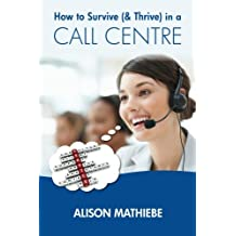 How to Survive (& Thrive) in a Call Centre