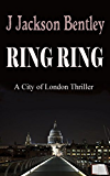 RING RING: A City of London Thriller (Novella) (English Edition)