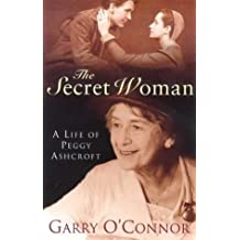 The Secret Woman: The Life Of Peggy Ashcroft: A Life of Peggy Ashcroft