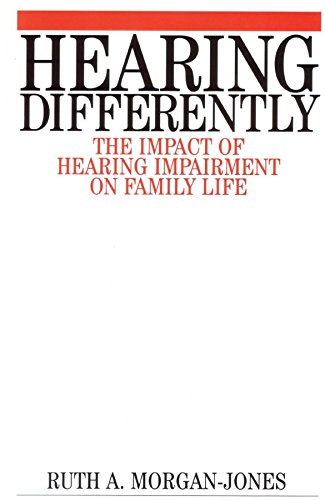 [(Hearing Differently : The Impact of Hearing Impairment on Family Life)] [By (author) Ruth A. Morgan-Jones] published on (January, 2001)