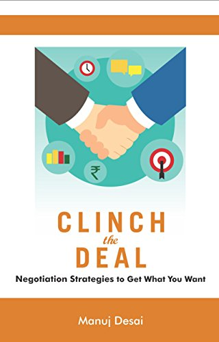 Clinch-the-Deal-Negotiation-Strategies-to-Get-What-You-Want