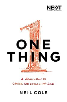 One Thing: A Revolution to Change the World with Love di [Cole, Neil]