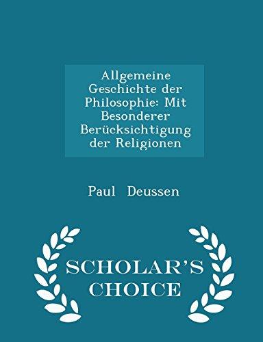 Allgemeine Geschichte der Philosophie: Mit Besonderer Berücksichtigung der Religionen - Scholar's Choice Edition