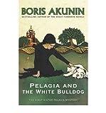 [Sister Pelagia and the White Bulldog] (By: Boris Akunin) [published: January, 2007] - Boris Akunin
