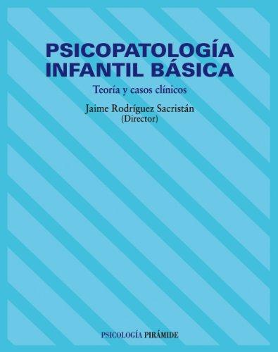 Psicopatología infantil básica: Teoría y casos clínicos (Psicología) - 9788436814958