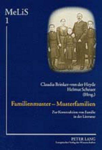 Familienmuster - Musterfamilien: Zur Konstruktion von Familie in der Literatur (MeLiS. Medien - Literaturen - Sprachen in Anglistik/Amerikanistik, Germanistik und Romanistik, Band 1)