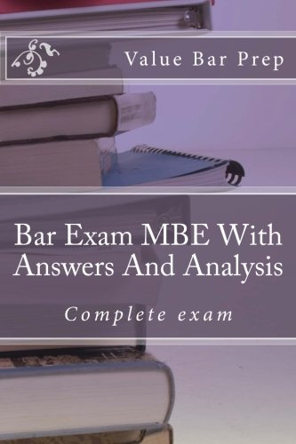 Bar Exam MBE With Answers And Analysis: Multi state questions and hints for law schools in all states