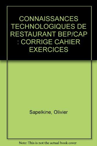 CONNAISSANCES TECHNOLOGIQUES DE RESTAURANT BEP/CAP : CORRIGE CAHIER EXERCICES