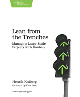 Lean from the Trenches: Managing Large-Scale Projects with Kanban by [Kniberg, Henrik]