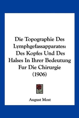 Die Topographie Des Lymphgefassapparates: Des Kopfes Und Des Halses in Ihrer Bedeutung Fur Die Chirurgie (1906)