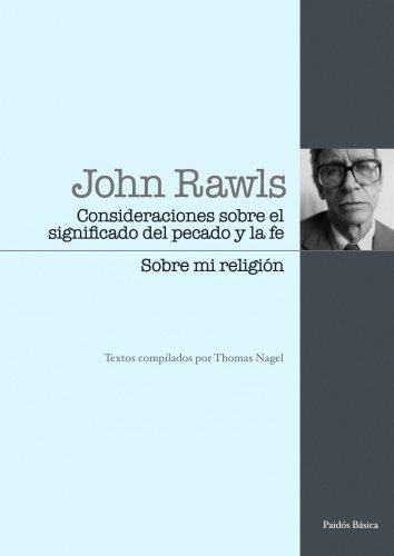 Consideraciones sobre el significado del pecado y la fe / Sobre mi religión: Textos compilados por Thomas Nagel (Básica)