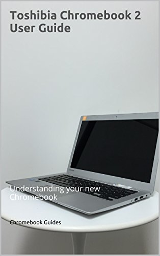 toshiba-chromebook-2-user-guide-understanding-your-new-chromebook