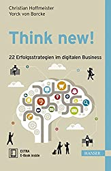 Think new! 22 Erfolgsstrategien im digitalen Business
