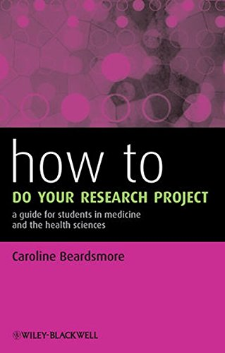 How to Do Your Research Project - a Guide for Students in Medicine and the Health Sciences (HOW – How To)