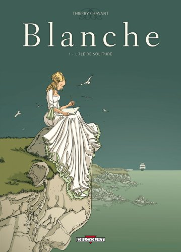 Blanche, Tome 1 : L'île de solitude