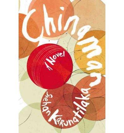 [CHINAMAN] by (Author)Karunatilaka, Shehan on Apr-28-11