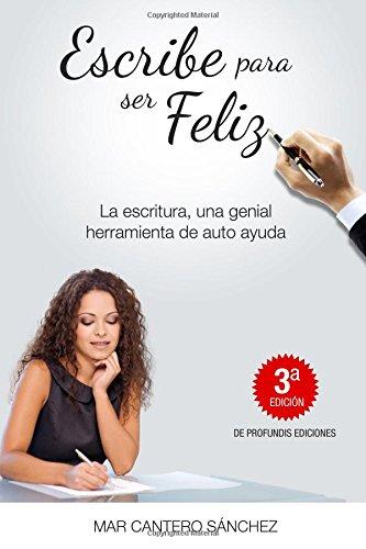 Escribe para ser feliz: Volume 1 por Mar Cantero Sanchez