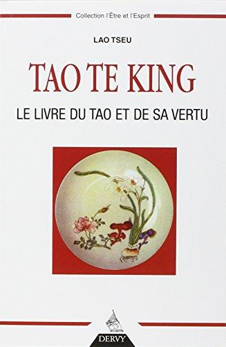 Tao Te King : Le Livre du Tao et de sa v...