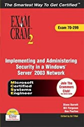 MCSA/MCSE 70-299 Exam Cram 2: Implementing and Administering Security in a Windows 2003 Network