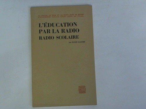 L'education par la radio. Radio scolaire par Roger Clausse