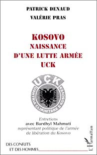 Kosovo naissance d'une lutte armée uck par Patrick Denaud