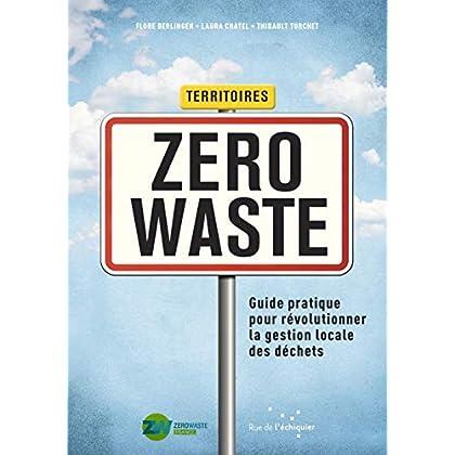 Territoires Zero Waste - Guide pratique pour révolutionner la gestion locale des déchets
