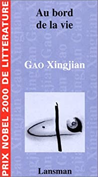 Au bord de la vie par Gao Xingjian