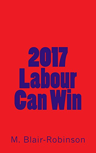 2017 Labour Can Win by [Blair-Robinson, Malcolm]