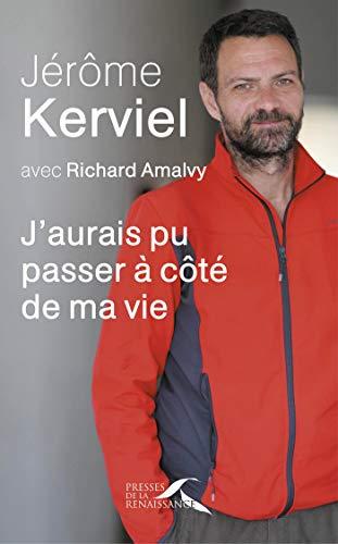 J'aurais pu passer à côté de ma vie par Richard AMALVY