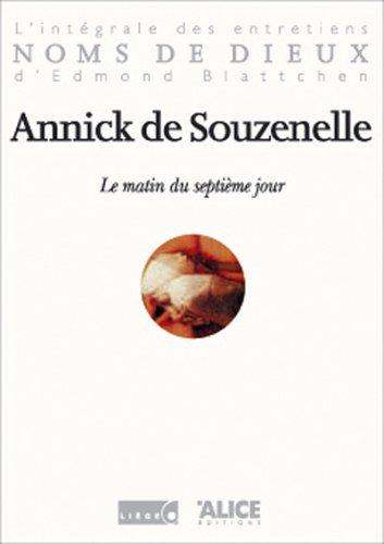 Le matin du septième jour par Annick de Souzenelle, Edmond Blattchen