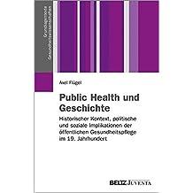 Public Health und Geschichte: Historischer Kontext, politische und soziale Implikationen der öffentlichen Gesundheitspflege im 19. Jahrhundert
