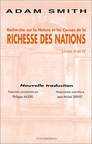 Recherche sur la nature et les causes de la richesse des nations, livre III et IV