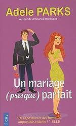 Un mariage (presque) parfait de Adele Parks