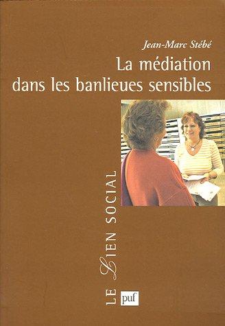 La médiation dans les banlieues sensibles par Jean-Marc Stébé