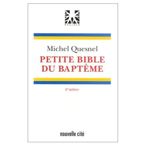 PETITE BIBLE DU BAPTEME. 4ème édition