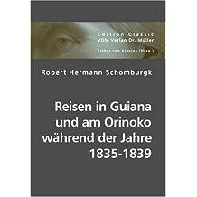 Reisen in Guiana und am Orinoko während der Jahre 1835-1839