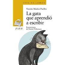 La gata que aprendió a escribir (Literatura Infantil (6-11 Años) - Sopa De Libros)